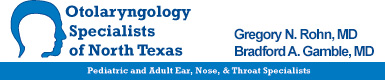 Otolaryngology Specialists of North Texas - Dr Rohn & Dr Gamble